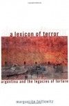A Lexicon of Terror: Argentina and the Legacies of Torture (Oxford World's Classics) - Marguerite Feitlowitz