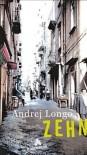 Zehn Erzählungen - Andrej Longo, Constanze Neumann