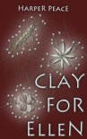 Clay for Ellen (Tales from the Lands - Fantasy Series) - Harper Peace