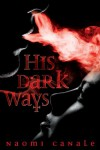 His Dark Ways - Naomi Canale