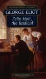 Felix Holt, the Radical (Wordsworth Classics) - George Eliot