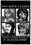 Give Death a Chance: The British Zombie Invasion 2 - Alan Goldsher