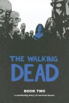 The Walking Dead, Book Two - Robert Kirkman, Charlie Adlard, Cliff Rathburn, Rus Wooton