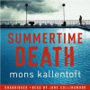 Summertime Death - Mons Kallentoft,  Jane Collingwood,  Neil Smith