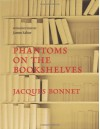 Phantoms on the Bookshelves - Jacques Bonnet
