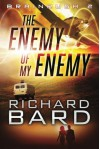 The Enemy of My Enemy - Richard Bard