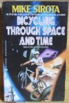 Bicycling Through Space and Time (Bike Path #1) - Mike Sirota