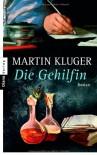 Die Gehilfin - Martin Kluger