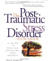 The Post-Traumatic Stress Disorder Sourcebook - Glenn R. Schiraldi