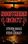 Northern Grit - Steven Savile, Steve Lockley