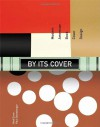 By Its Cover: Modern American Book Cover Design - Ned Drew, Paul Sternberge