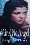 Ain't No Angel - Angela Horn