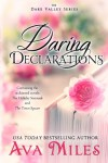 Daring Declarations: The Dare Valley Series - Ava Miles