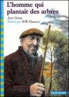 L'Homme qui plantait des arbres - Jean Giono, Jean Giong, Willi Glasauer