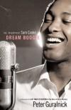 Dream Boogie: The Triumph of Sam Cooke - Peter Guralnick