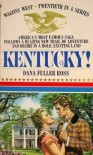 Kentucky! - Dana Fuller Ross