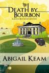 Death By Bourbon (Josiah Reynolds Mystery, #4) - Abigail Keam