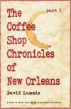 The Coffee Shop Chronicles of New Orleans Part 1 - David Lummis