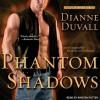 Phantom Shadows  - Dianne Duvall, Kirsten Potter