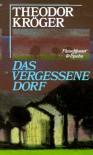 Das Vergessene Dorf - Theodor Kröger