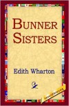 The Bunner Sisters - Edith Wharton,  1st World Publishing (Editor)