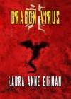 Dragon Virus - Laura Anne Gilman