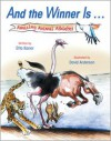And the Winner Is ...: Amazing Animal Athletes - Etta Kaner, David Anderson