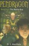 The Reality Bug  - D.J. MacHale