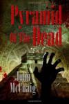 Pyramid of the Dead: A Zombie Novel - John McCuaig
