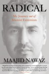 Radical: My Journey out of Islamist Extremism - Maajid Nawaz