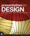 Presentation Zen Design: Simple Design Principles and Techniques to Enhance Your Presentations - Garr Reynolds