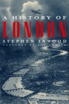 A History of London - Stephen Inwood