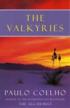 The Valkyries[ THE VALKYRIES ] By Coelho, Paulo ( Author )Aug-02-1996 Paperback - Paulo Coelho