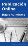Publicacion Online - Hazlo Tu Mismo - Alberto Garcia Briz