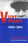Vichy France: Old Guard and New Order 1940-1944 - Robert O. Paxton