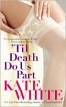 'Til Death Do Us Part  - Kate White