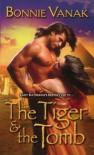 The Tiger & the Tomb - Bonnie Vanak