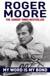 My Word Is My Bond: The Autobiography - Roger Moore