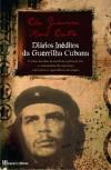 Diários Inéditos da Guerrilha Cubana - Ernesto Guevara, Raul Castro