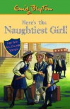Here's the Naughtiest Girl (Naughtiest Girl Millenium Editions) - Enid Blyton