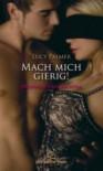 Mach Mich Geil!Erotische Geschichten - Inka Loreen Minden