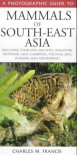 A Photographic Guide To Mammals Of South East Asia (Photoguides) - Charles M. Francis
