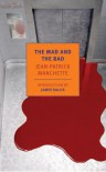 The Mad and the Bad - Jean-Patrick Manchette, Donald Nicholson-Smith