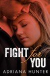 Fight For You (Sweet Submission, #1) - Adriana Hunter