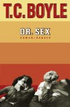 Dr. Sex: Roman (German Edition) - T.C Boyle, Dirk van Gunsteren