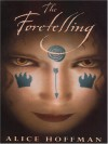 The Foretelling - Alice Hoffman