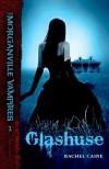 Glashuse (Morganville Vampires #1) - Rachel Caine