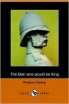 The Man Who Would Be King - Rudyard Kipling