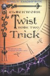 Clockwork Twist: Book Two : Trick: 2 - Emily Thompson