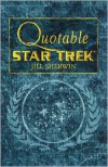Quotable Star Trek (Star Trek: All) - Jill Sherwin